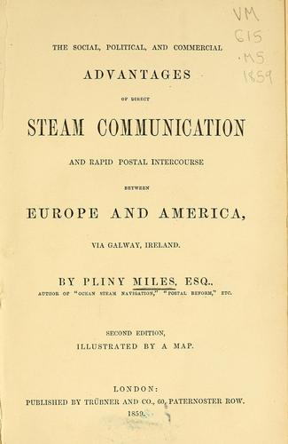 Download The social, political, and commercial advantages of direct steam communication and rapid postal intercourse between Europe and America, via Galway, Ireland