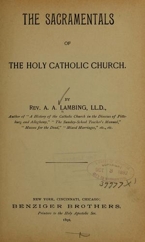 The sacramentals of the holy Catholic church.