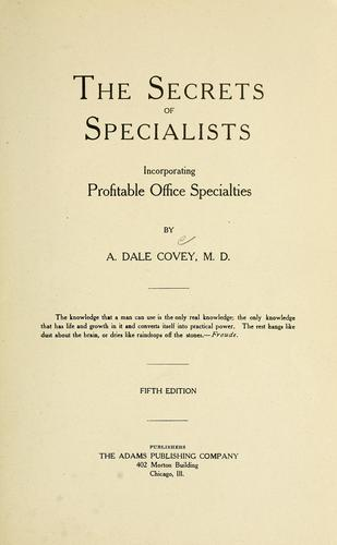 The secrets of specialists by Alfred Dale Covey