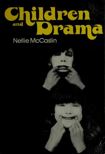 Children and drama by Nellie McCaslin