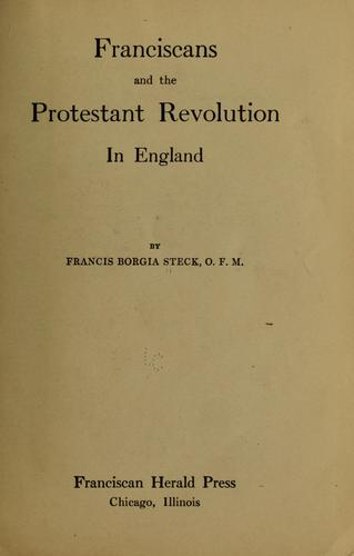 Download Franciscans and the Protestant revolution in England.