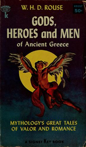 Gods, heroes and men of ancient Greece.