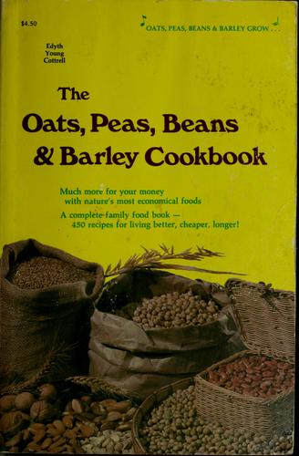 The oats, peas, beans & barley cookbook.
