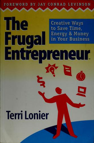 The frugal entrepreneur by Terri Lonier