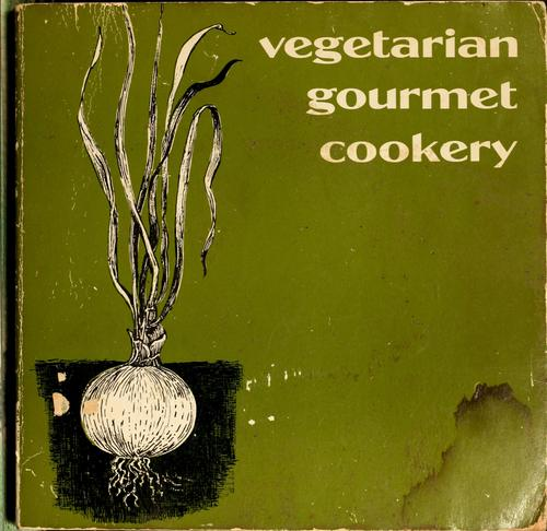 Download Vegetarian gourmet cookery.