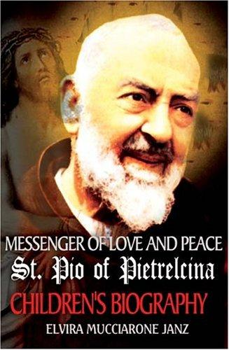 Messenger of Love and Peace St. Pio of Pietrelcina
