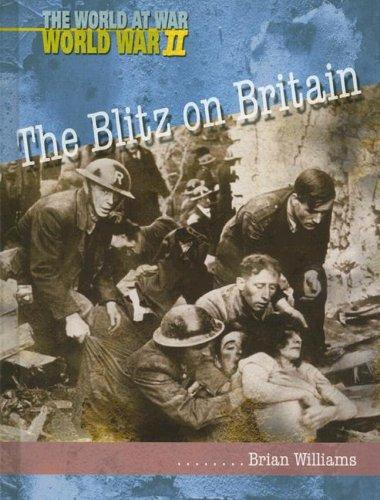 The Blitz on Britain (World at War, World War II)