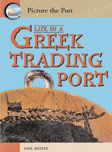 Life In A Greek Trading Port (Picture the Past)