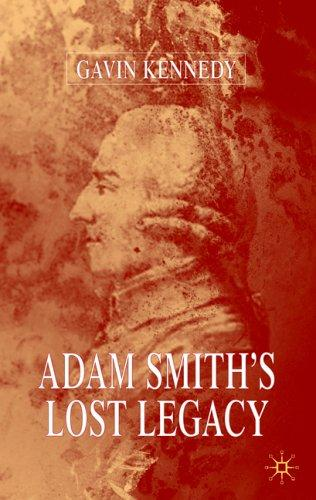 Adam Smith's Lost Legacy by Gavin Kennedy