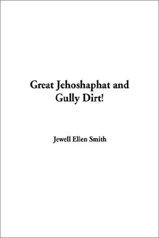 Great Jehoshaphat and Gully Dirt