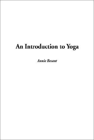 An Introduction to Yoga by Annie Wood Besant