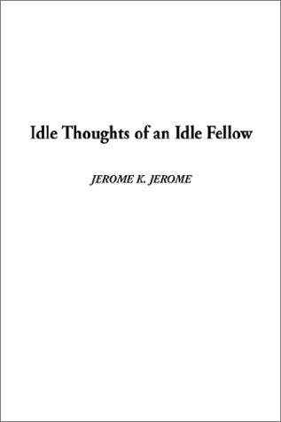 Download Idle Thoughts of an Idle Fellow