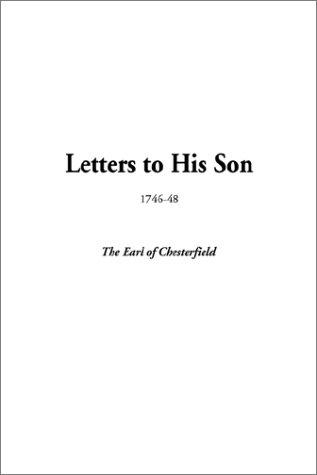 Letters to His Son, 1746-48