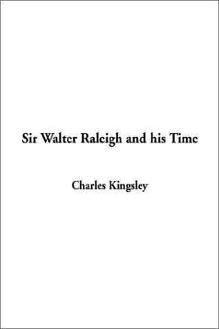 Download Sir Walter Raleigh and His Time