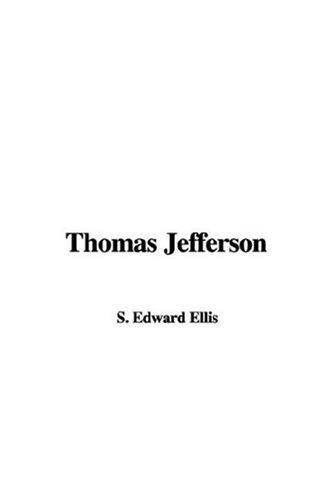 Thomas Jefferson by Edward Sylvester Ellis