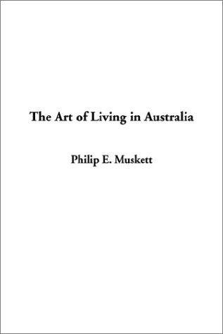 Download The Art of Living in Australia