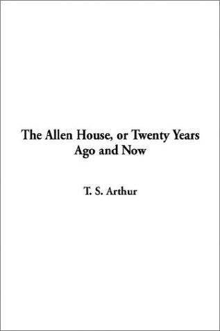 The Allen House, or Twenty Years Ago and Now