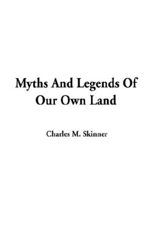 Download Myths and Legends of Our Own Land