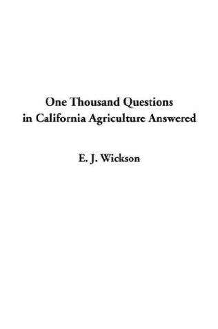 Download One Thousand Questions in California Agriculture Answered