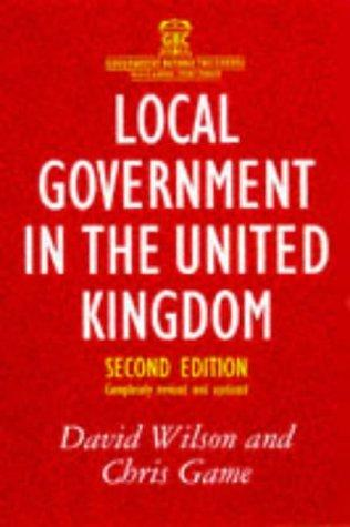 Download Local Government in the United Kingdom (Government Beyond the Centre)
