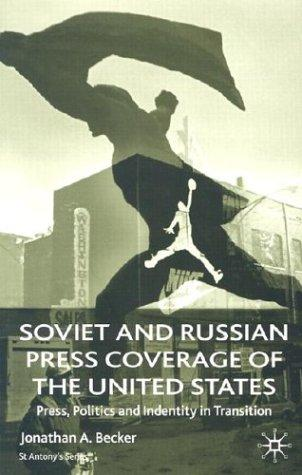 Download Soviet and Russian Press Coverage of the United States