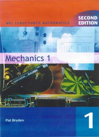 Mechanics (MEI Structured Mathematics)