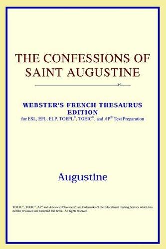 Download The Confessions of Saint Augustine (Webster's French Thesaurus Edition)