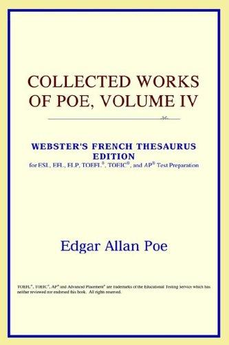 Download Collected Works of Poe, Volume IV (Webster's French Thesaurus Edition)