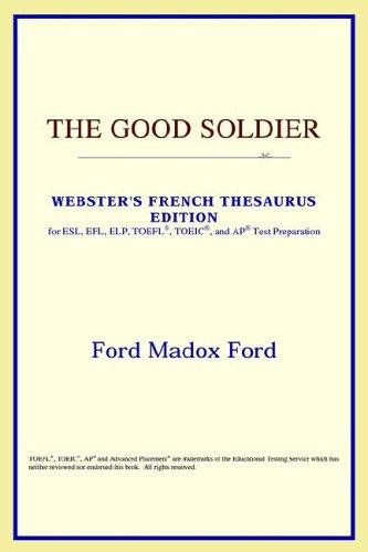 Download The Good Soldier (Webster's French Thesaurus Edition)