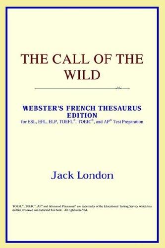 The Call of the Wild (Webster's French Thesaurus Edition)