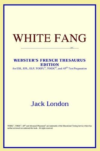 Download White Fang (Webster's French Thesaurus Edition)