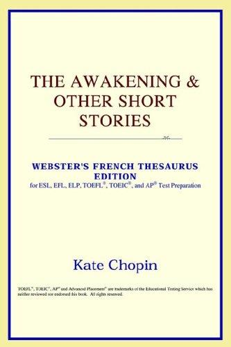 The Awakening & Other Short Stories (Webster's French Thesaurus Edition)
