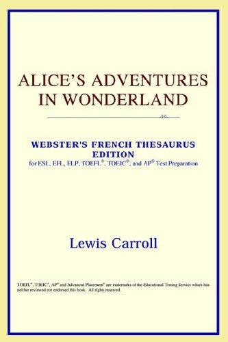 Alice's Adventures in Wonderland (Webster's French Thesaurus Edition)