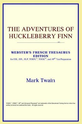 Download The Adventures of Huckleberry Finn (Webster's French Thesaurus Edition)