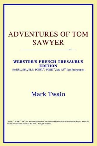 Adventures of Tom Sawyer (Webster's French Thesaurus Edition)