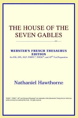 Download The House of the Seven Gables (Webster's French Thesaurus Edition)