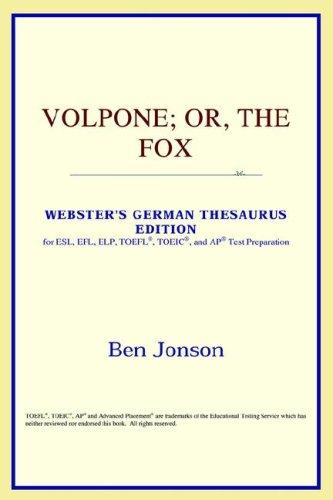 Volpone; or, The Fox (Webster's German Thesaurus Edition)