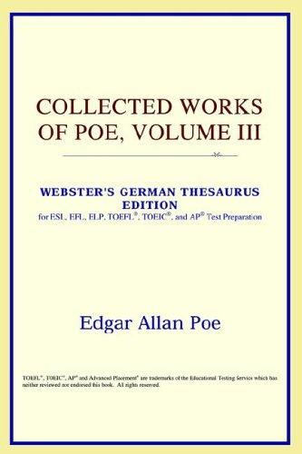 Download Collected Works of Poe, Volume III (Webster's German Thesaurus Edition)
