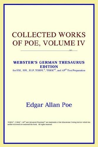 Collected Works of Poe, Volume IV (Webster's German Thesaurus Edition)