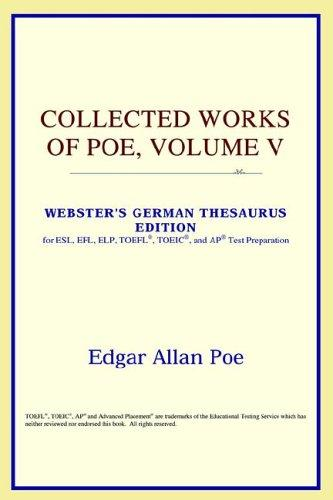 Collected Works of Poe, Volume V (Webster's German Thesaurus Edition)