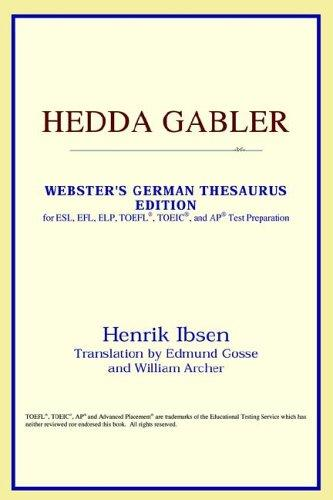 Download Hedda Gabler (Webster's German Thesaurus Edition)