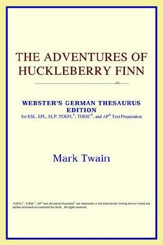 Download The Adventures of Huckleberry Finn (Webster's German Thesaurus Edition)