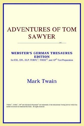 Download Adventures of Tom Sawyer (Webster's German Thesaurus Edition)