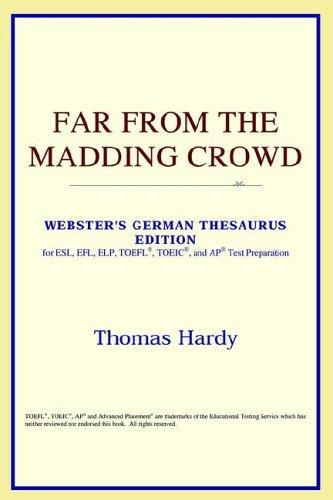 Download Far from the Madding Crowd (Webster's German Thesaurus Edition)