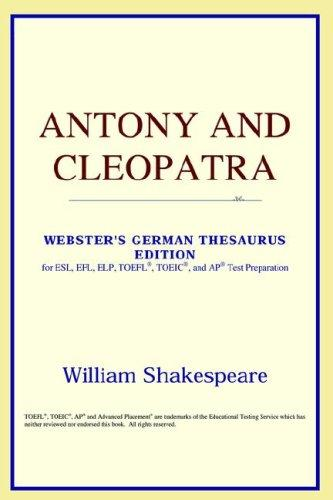 Download Antony and Cleopatra (Webster's German Thesaurus Edition)
