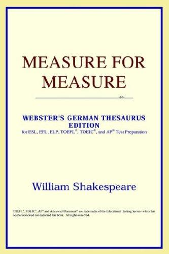 Measure for Measure (Webster's German Thesaurus Edition)