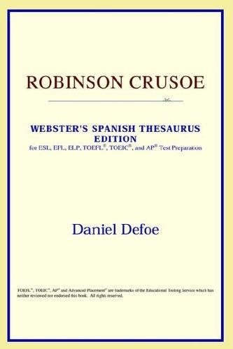Download Robinson Crusoe (Webster's Spanish Thesaurus Edition)