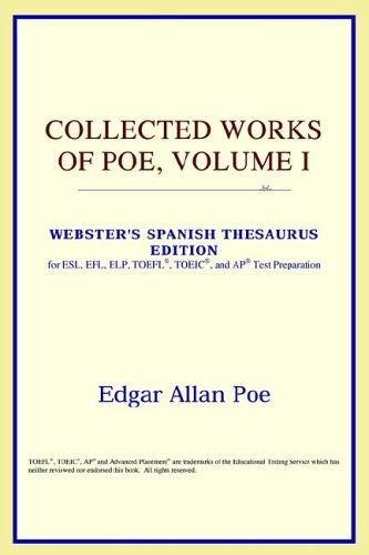Collected Works of Poe, Volume I (Webster's Spanish Thesaurus Edition)