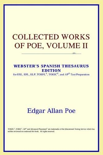 Collected Works of Poe, Volume II (Webster's Spanish Thesaurus Edition)