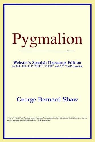 Download Pygmalion (Webster's Spanish Thesaurus Edition)